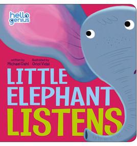 Little Elephant Listens by Michael Dahl, Oriol Vidal, 9781479522897