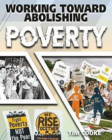 Working Toward Abolishing Poverty by Tim Cooke, 9780778779414