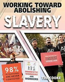 Working Toward Abolishing Slavery by Tim Cooke, 9780778779421