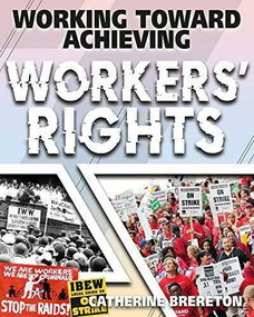 Working Toward Achieving Workers' Rights by Catherine Brereton, 9780778779445