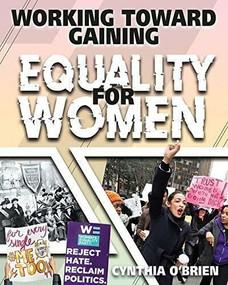 Working Toward Gaining Equality for Women by Cynthia O'Brien, 9780778779452