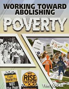 Working Toward Abolishing Poverty - 9780778779476 by Tim Cooke, 9780778779476