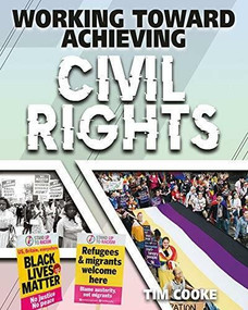 Working Toward Achieving Civil Rights - 9780778779490 by Tim Cooke, 9780778779490
