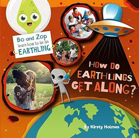 How Do Earthlings Get Along? by Kirsty Holmes, 9780778781189