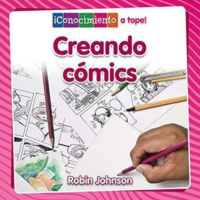 Creando cómics by Robin Johnson, 9780778782803