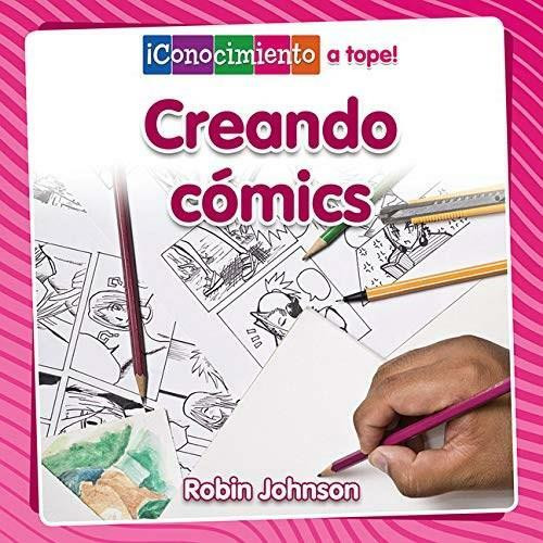 Creando cómics by Robin Johnson, 9780778782803