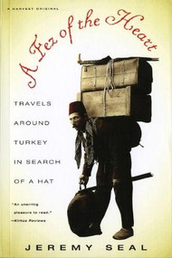 A Fez of the Heart (Travels around Turkey in Search of a Hat) by Jeremy Seal, 9780156003933