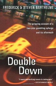 Double Down (Reflections on Gambling and Loss) by Frederick Barthelme, Steven Barthelme, 9780156010702