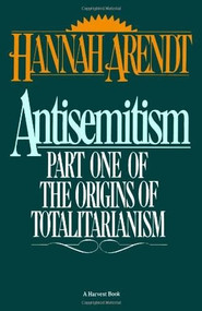 Antisemitism (Part One of The Origins of Totalitarianism) by Hannah Arendt, 9780156078108