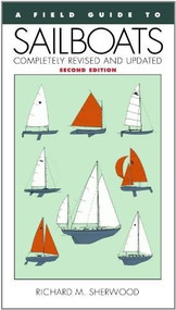 A Field Guide to Sailboats of North America by Richard M. Sherwood, 9780395652398