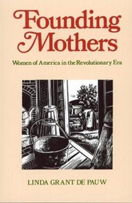 Founding Mothers (Women of America in the Revolutionary Era) by Linda Grant Depauw, 9780395701096