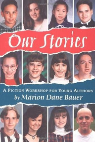 Our Stories (A Fiction Workshop for Young Authors) by Marion Dane Bauer, James Cross Giblin, 9780395815991