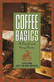 Coffee Basics (A Quick and Easy Guide) by Julie S Huffaker, Kevin Knox, 9780471136170