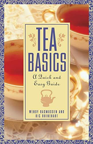Tea Basics (A Quick and Easy Guide) by Ric Rhinehart, Wendy Rasmussen, 9780471185185