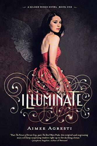Illuminate (A Gilded Wings Novel, Book One) by Aimee Agresti, 9780544022225