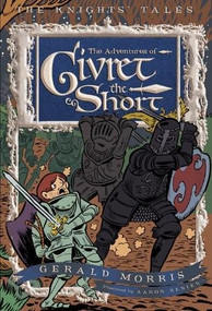 The Adventures of Sir Givret the Short by Gerald Morris, Aaron Renier, 9780547248189