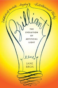 Brilliant (The Evolution of Artificial Light) by Jane Brox, 9780547520346