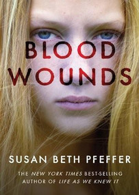 Blood Wounds by Susan Beth Pfeffer, 9780547855066