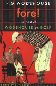 Fore! (The Best of Wodehouse on Golf) by D.R. Bensen, P. G. Wodehouse, 9780618009275