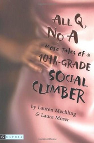 All Q, No A (More Tales of a 10th-Grade Social Climber) by Lauren Mechling, Laura Moser, 9780618663781