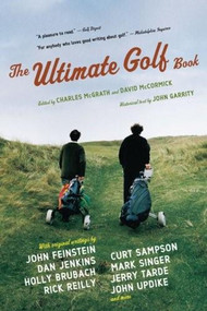 The Ultimate Golf Book (A History and a Celebration of the World's Greatest Game) by David McCormick, Charles McGrath, 9780618710256