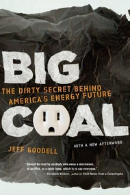 Big Coal (The Dirty Secret Behind America's Energy Future) by Jeff Goodell, 9780618872244
