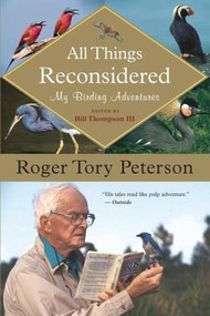 All Things Reconsidered (My Birding Adventures) by Bill Thompson III, Roger Tory Peterson, 9780618926152