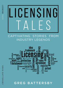 Licensing Tales (Captivating Stories from Industry Legends) by Greg Battersby, 9781888206166