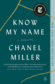 Know My Name (A Memoir) by Chanel Miller, 9780735223721