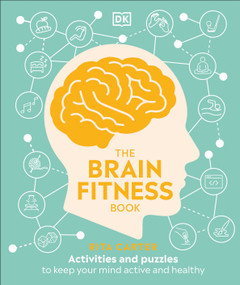The Brain Fitness Book (Activities and puzzles to keep your mind active and healthy) by Rita Carter, 9780744028379