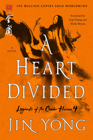 A Heart Divided (The Definitive Edition) by Jin Yong, Gigi Chang, Shelly Bryant, 9781250220646