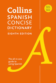 Collins Spanish Concise Dictionary, 8th Edition by HarperCollins Publishers Ltd., 9780063074293