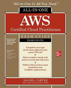 AWS Certified Cloud Practitioner All-in-One Exam Guide (Exam CLF-C01) by Daniel Carter, 9781260473872