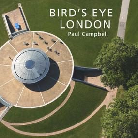 Bird's Eye London by Paul Campbell, 9781913134532