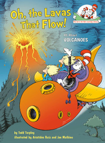 Oh, the Lavas That Flow! (All About Volcanoes) - 9781984829719 by Todd Tarpley, Aristides Ruiz, Joe Mathieu, 9781984829719