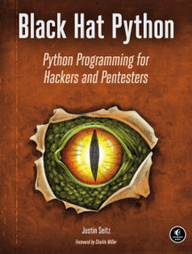 Black Hat Python (Python Programming for Hackers and Pentesters) by Justin Seitz, 9781593275907
