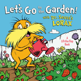 Let's Go to the Garden! With Dr. Seuss's Lorax by Todd Tarpley, 9780593308370