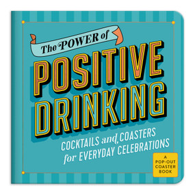 The Power of Positive Drinking Coaster Book by Galison, 9780735358096