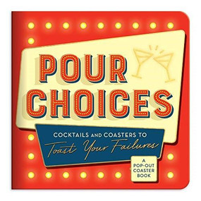 Pour Choices Coaster Book by Galison, 9780735365360