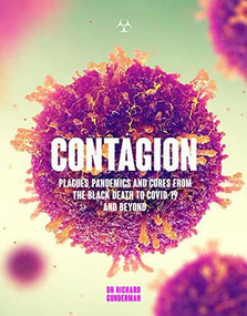 Contagion (The Amazing Story of History's Deadliest Diseases) by Dr. Richard Gunderman, 9781787395312