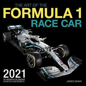 The Art of the Formula 1 Race Car 2021 (16-Month Calendar - September 2020 through December 2021) by James Mann, 9780760368138