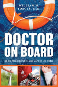 Doctor on Board (Ship's Medicine Chest and Care on the Water) by William Forgey, M.D., 9781493056637