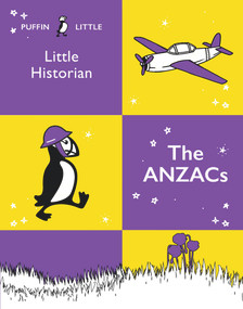 Puffin Little Historian: The Anzacs by Penguin Random House Australia, 9781760897024