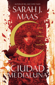 Casa de tierra y sangre / House of Earth and Blood by Sarah Maas, 9786073195942