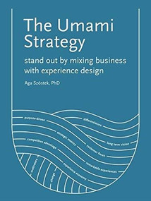 The Umami Strategy (Stand Out by Mixing Business with Experience Design) by Aga Szóstek, 9789063695798