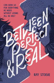 Between Perfect and Real by Ray Stoeve, 9781419746017
