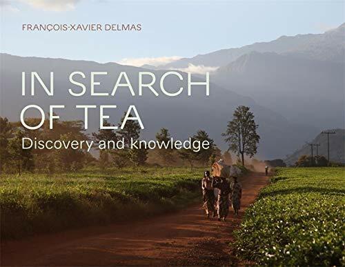 In Search of Tea by François-Xavier Delmas, 9781419751813