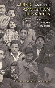 Music and the Armenian Diaspora (Searching for Home in Exile) by Sylvia Angelique Alajaji, 9780253017550