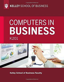 Computers in Business: K201 by Kelley School of Business Faculty, 9780253026538