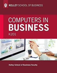 Computers in Business: K201 - 9780253027863 by Kelley School of Business Faculty, 9780253027863
